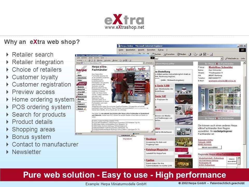  2002 Herpa GmbH – Patentrechtlich geschützt www.eXtrashop.net Why an eXtra web shop.