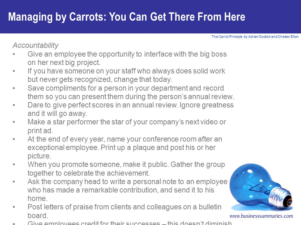The Carrot Principle by Adrian Gostick and Chester Elton Managing by Carrots: You Can Get There From Here Accountability Give an employee the opportun