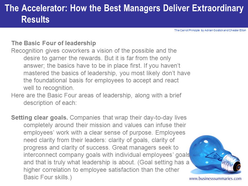 The Carrot Principle by Adrian Gostick and Chester Elton The Basic Four of leadership Recognition gives coworkers a vision of the possible and the des