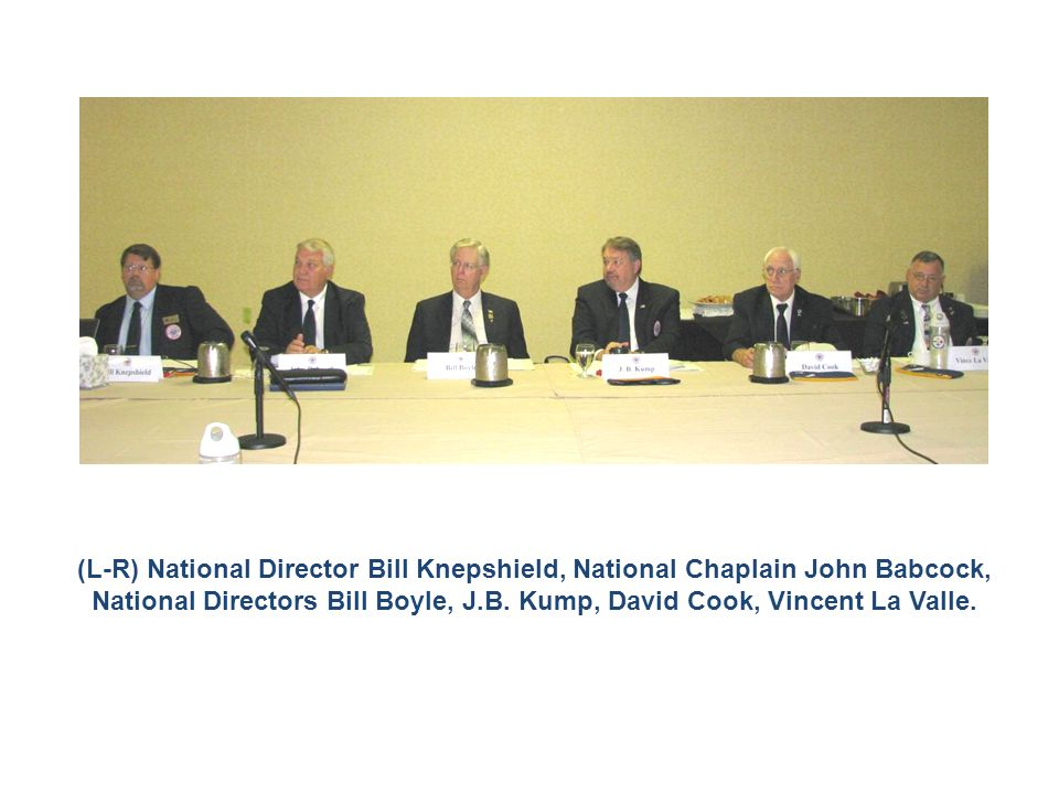 (L-R) National Director Bill Knepshield, National Chaplain John Babcock, National Directors Bill Boyle, J.B. Kump, David Cook, Vincent La Valle.