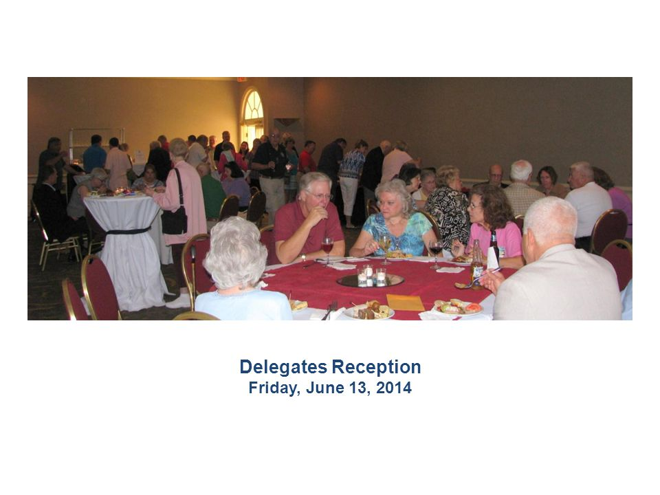 Delegates Reception Friday, June 13, 2014