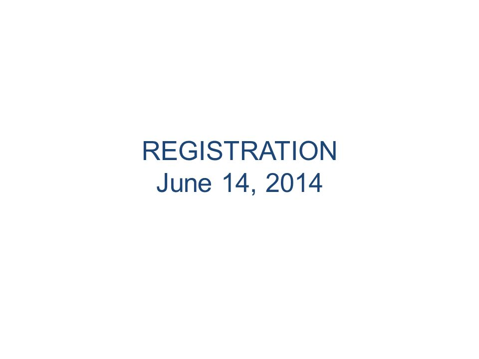 REGISTRATION June 14, 2014