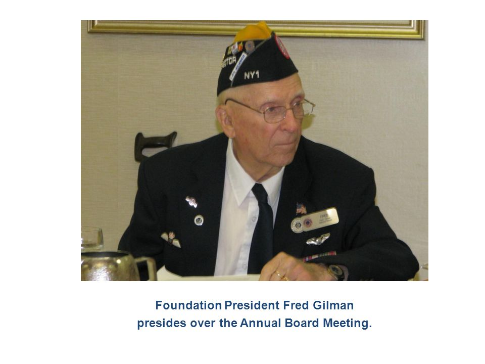Foundation President Fred Gilman presides over the Annual Board Meeting.