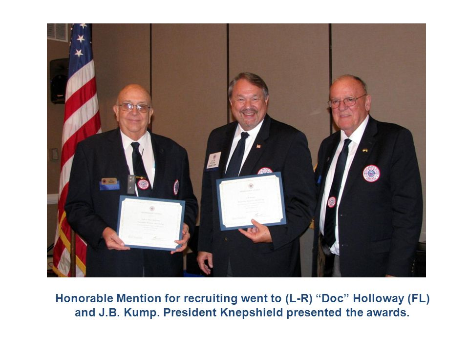 """Honorable Mention for recruiting went to (L-R) """"Doc"""" Holloway (FL) and J.B. Kump. President Knepshield presented the awards."""