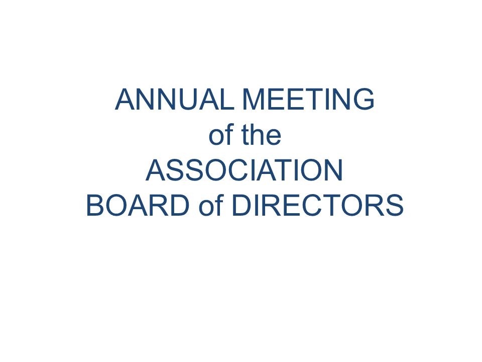 ANNUAL MEETING of the ASSOCIATION BOARD of DIRECTORS