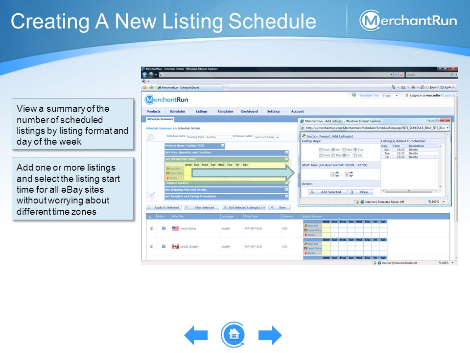 Creating A New Listing Schedule View a summary of the number of scheduled listings by listing format and day of the week Add one or more listings and