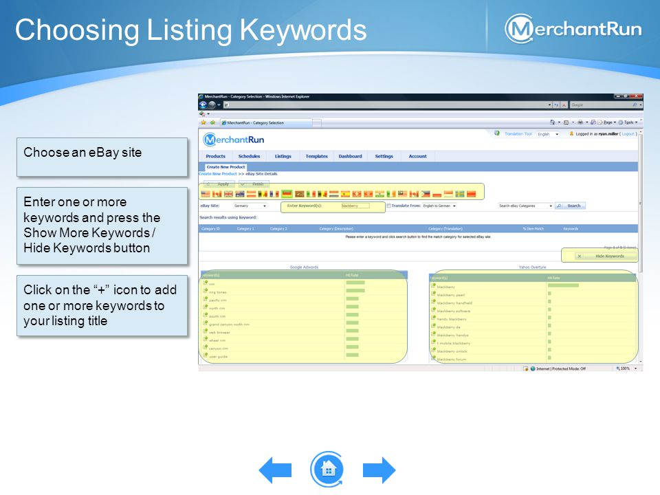Choosing Listing Keywords Choose an eBay site Enter one or more keywords and press the Show More Keywords / Hide Keywords button Click on the + icon to add one or more keywords to your listing title