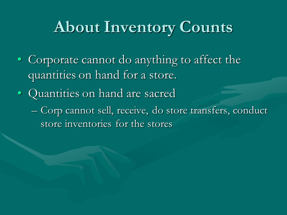 About Inventory Counts Corporate cannot do anything to affect the quantities on hand for a store.Corporate cannot do anything to affect the quantities on hand for a store.