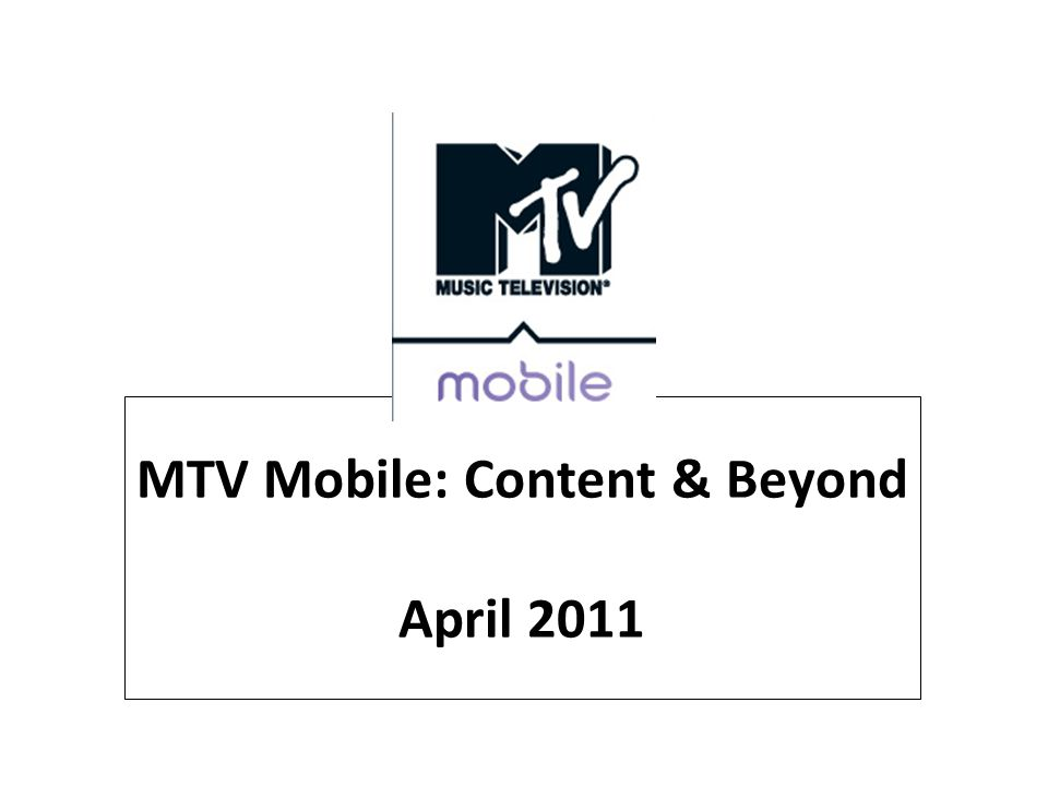 MTV Mobile: Content & Beyond April 2011