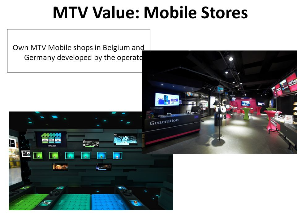 Own MTV Mobile shops in Belgium and Germany developed by the operator MTV Value: Mobile Stores