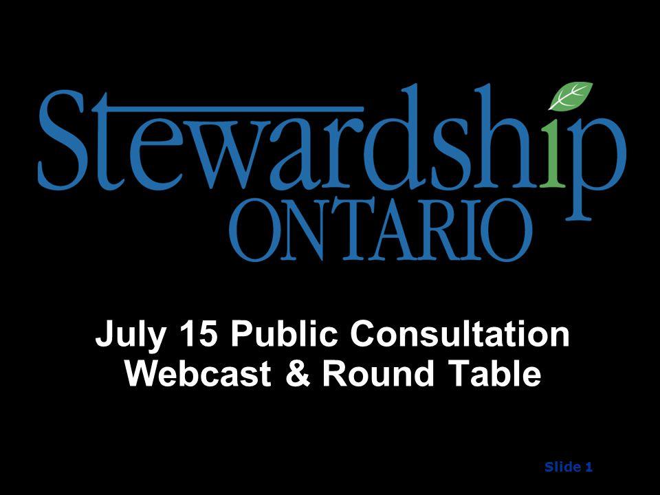 July 15 Public Consultation Webcast & Round Table Slide 1