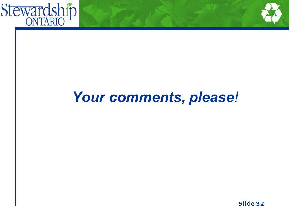 Your comments, please! Slide 32