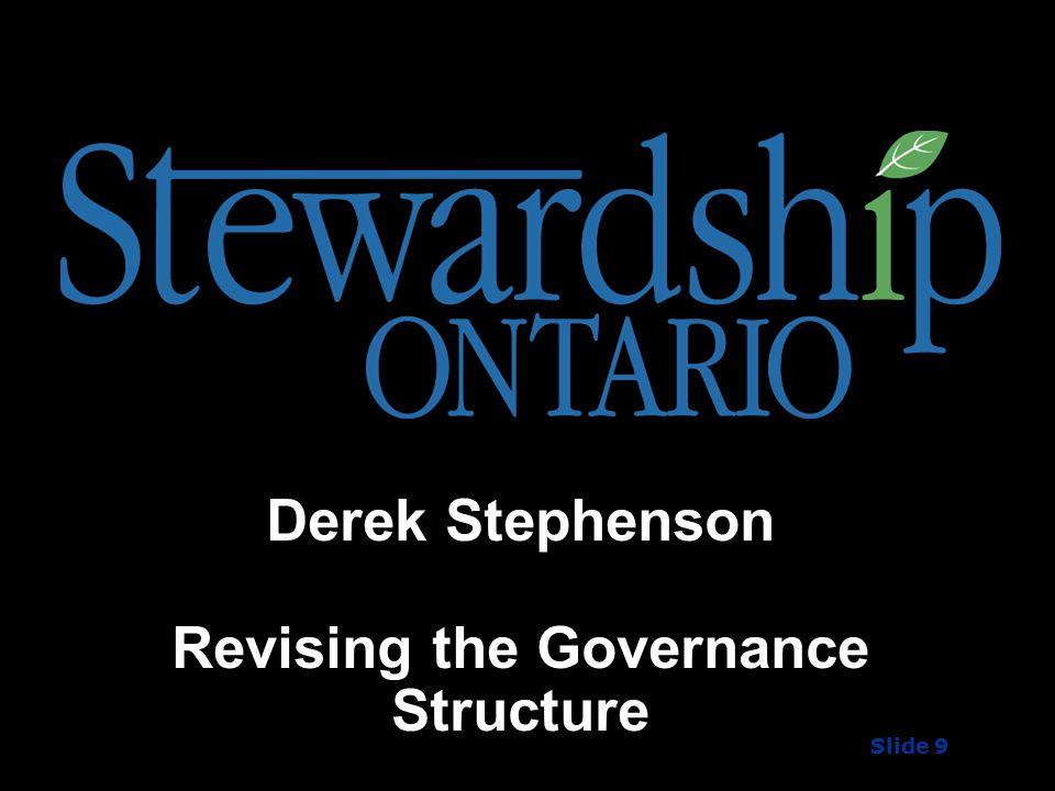 Derek Stephenson Revising the Governance Structure Slide 9