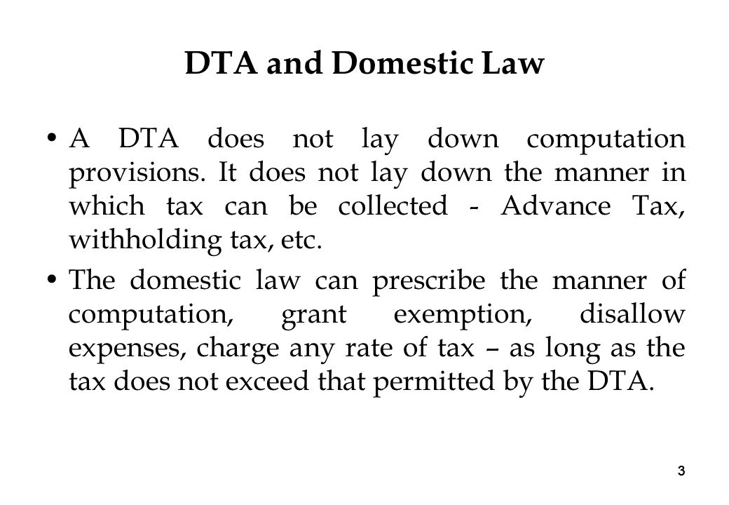 3 33 DTA and Domestic Law A DTA does not lay down computation provisions.
