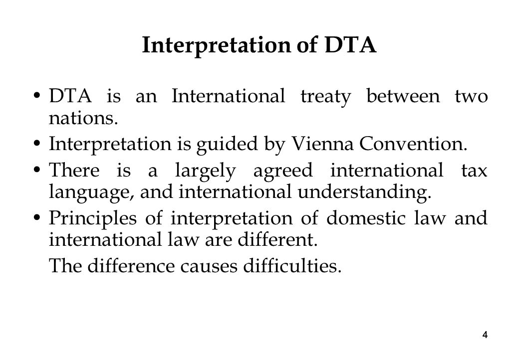 4 44 Interpretation of DTA DTA is an International treaty between two nations.
