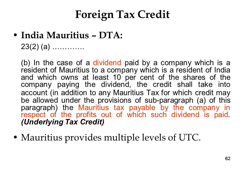 62 Foreign Tax Credit India Mauritius – DTA: 23(2) (a) ………….