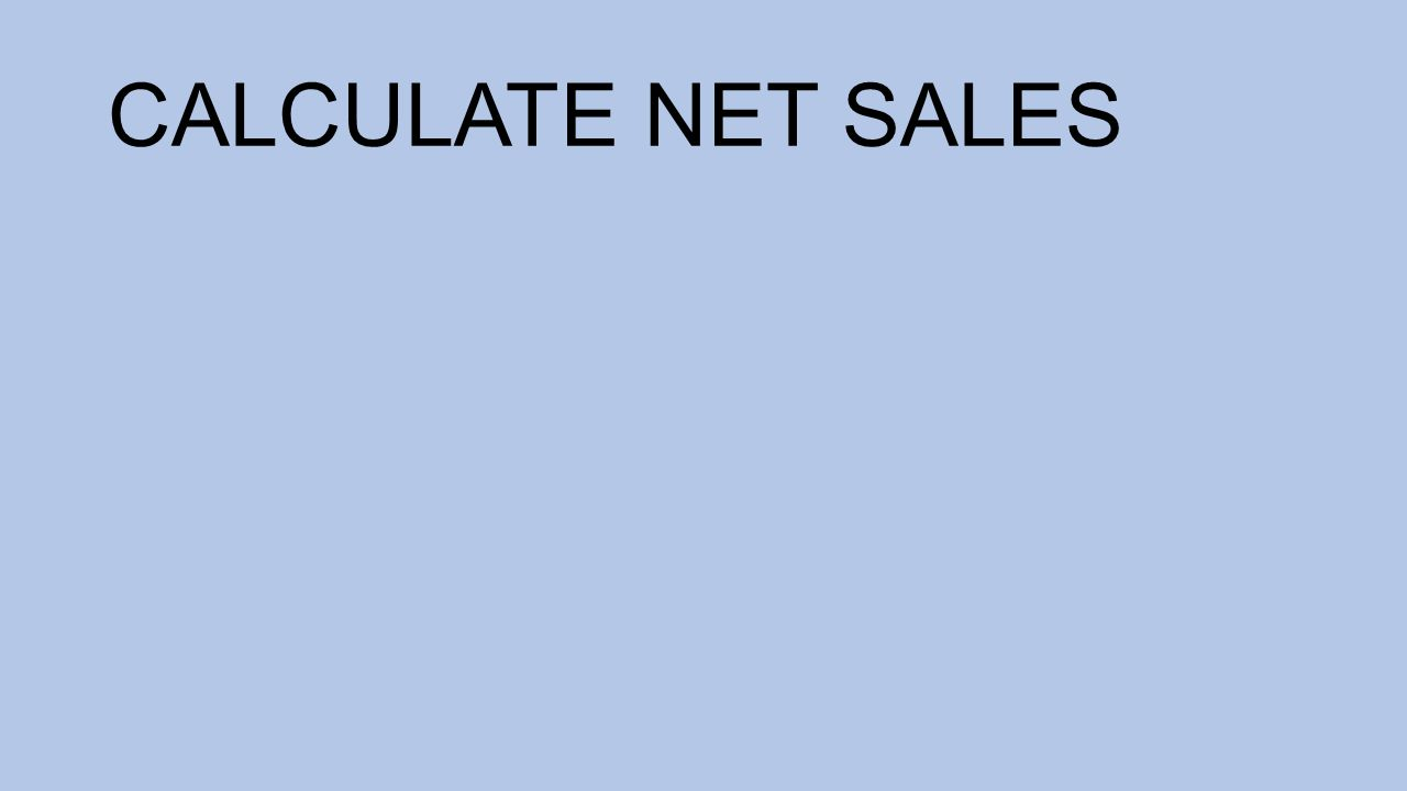 CALCULATE NET SALES