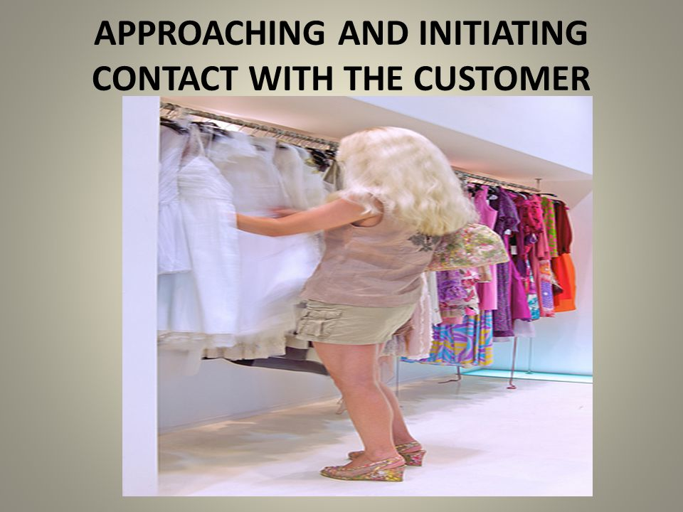 APPROACHING AND INITIATING CONTACT WITH THE CUSTOMER