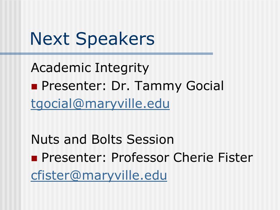 Next Speakers Academic Integrity Presenter: Dr.