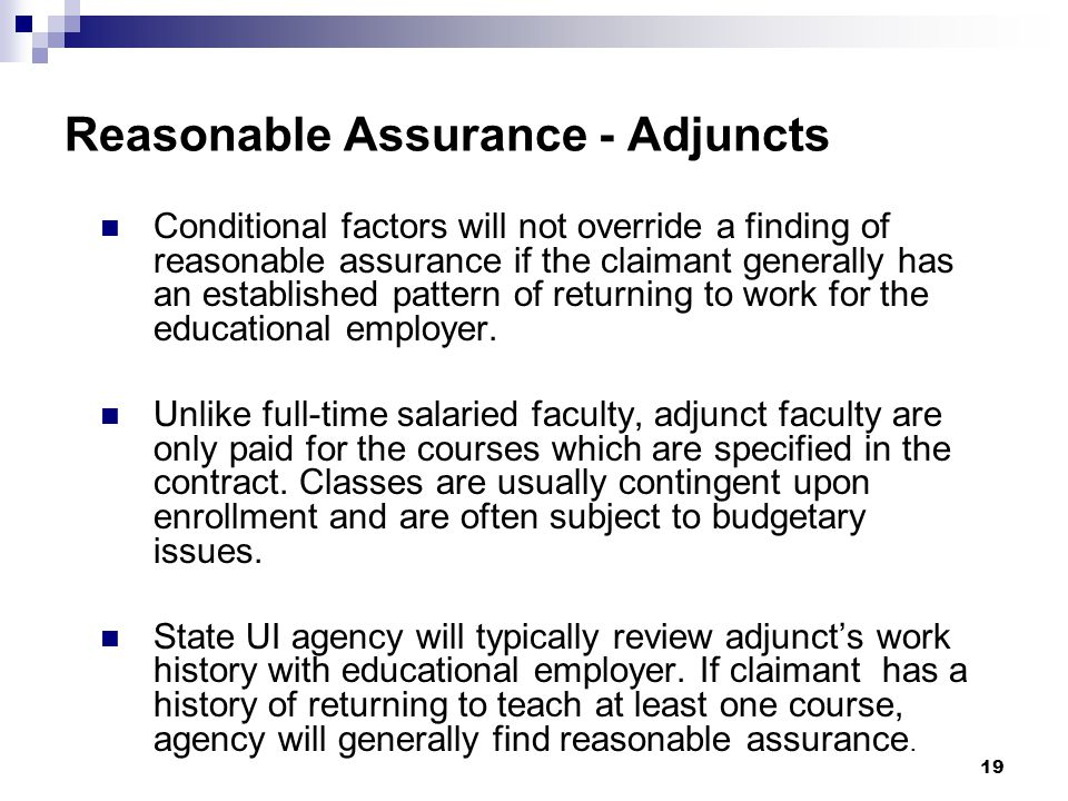 Reasonable Assurance - Adjuncts Conditional factors will not override a finding of reasonable assurance if the claimant generally has an established pattern of returning to work for the educational employer.