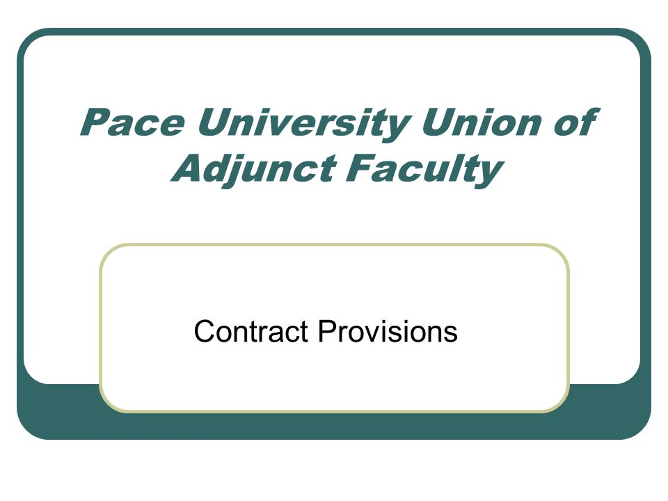 Pace University Union of Adjunct Faculty Contract Provisions