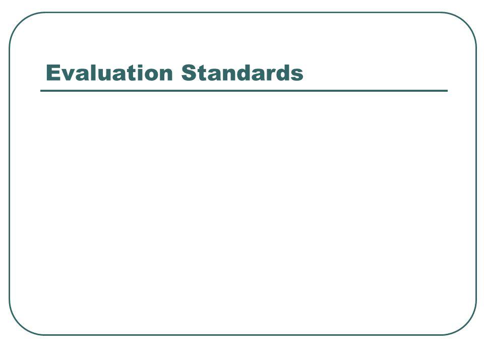 Evaluation Standards