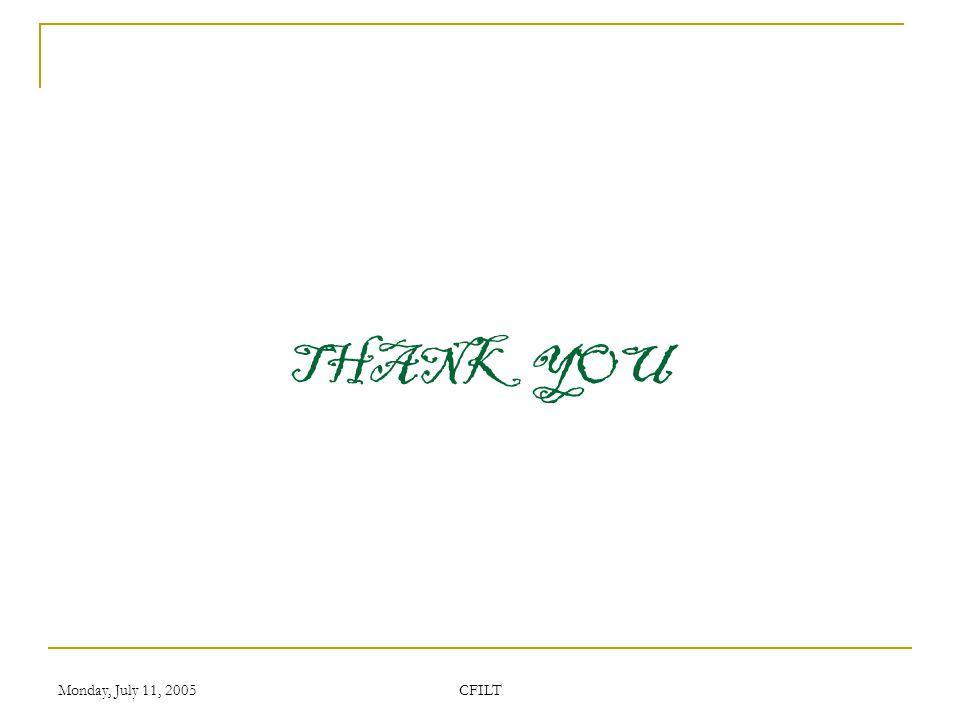 Monday, July 11, 2005 CFILT THANK YOU
