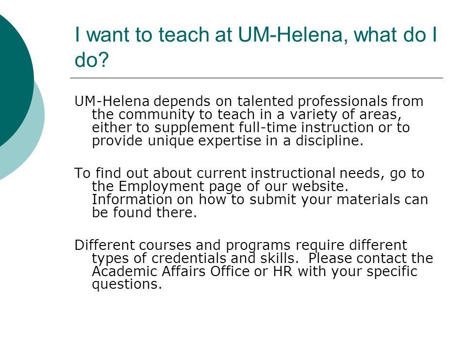 I want to teach at UM-Helena, what do I do.