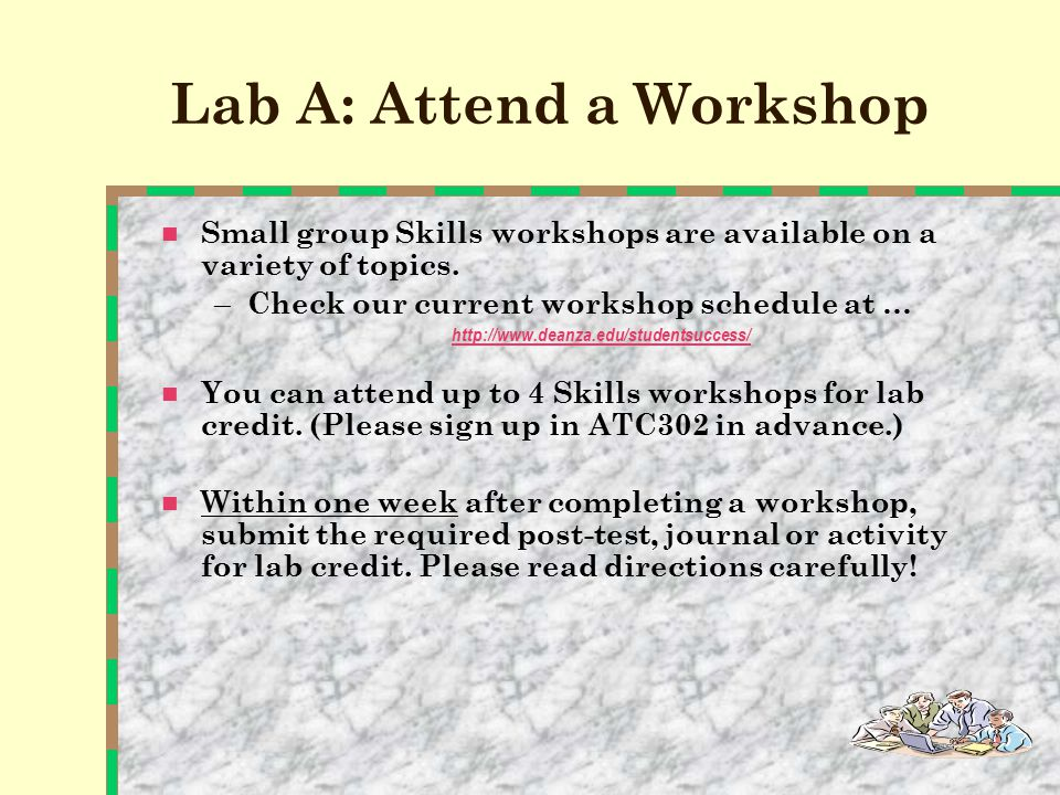 Your Skills Lab Options The labs help you to learn and use effective college learning strategies.