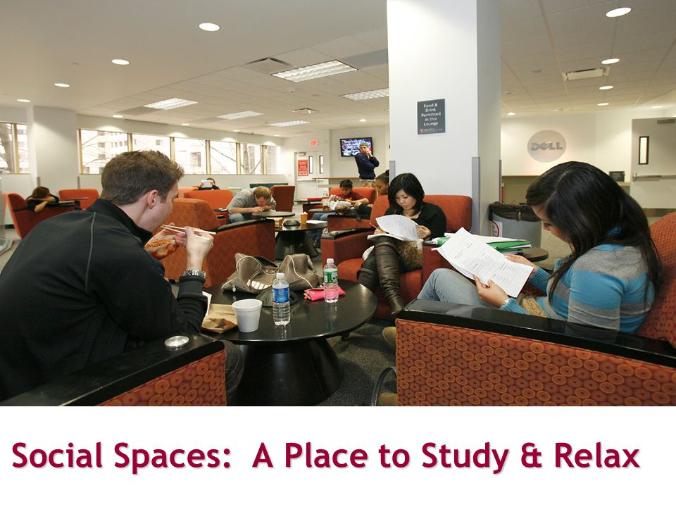 Social Spaces Social Spaces: A Place to Study & Relax