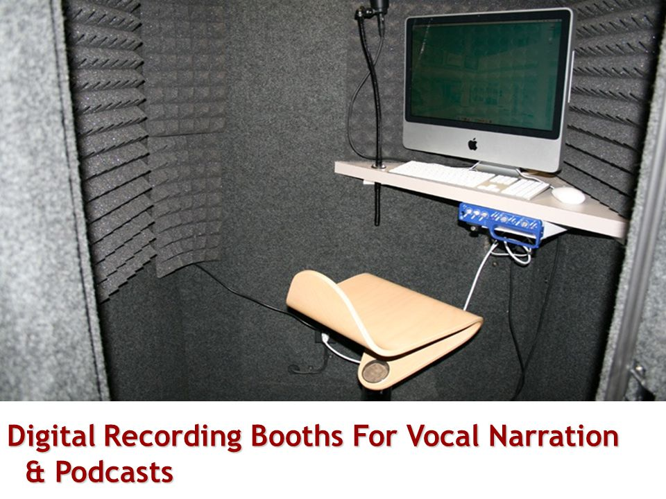 Digital Recording Booths For Vocal Narration & Podcasts