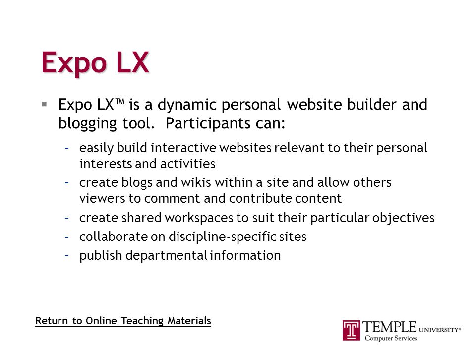 Expo LX  Expo LX™ is a dynamic personal website builder and blogging tool.
