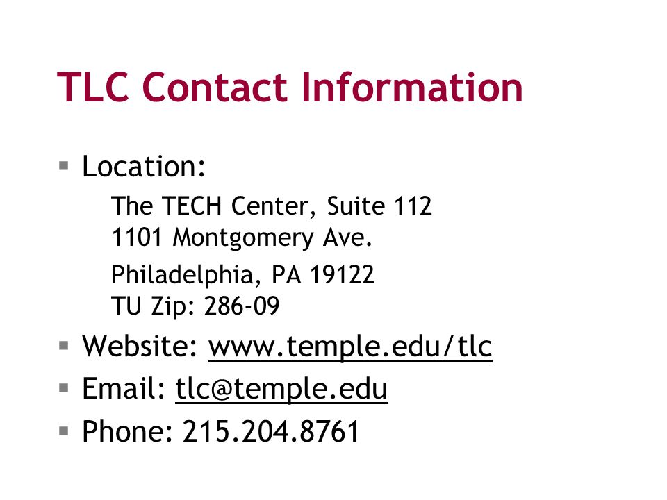 TLC Contact Information  Location: The TECH Center, Suite 112 1101 Montgomery Ave.
