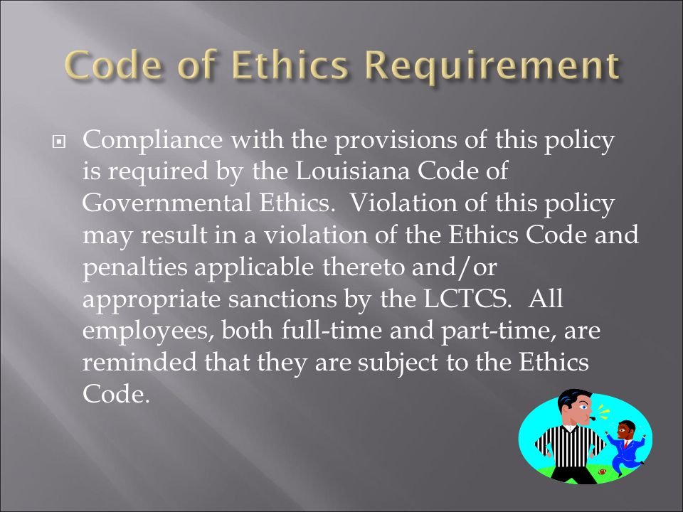  An employee is required to report outside employment, as applicable under the policy, on an annual basis.