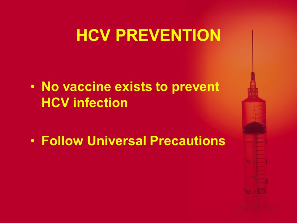 COURSE OF HCV INFECTION Incubation period averages 7 weeks Chronic liver disease may occur in 70% of those infected with HCV