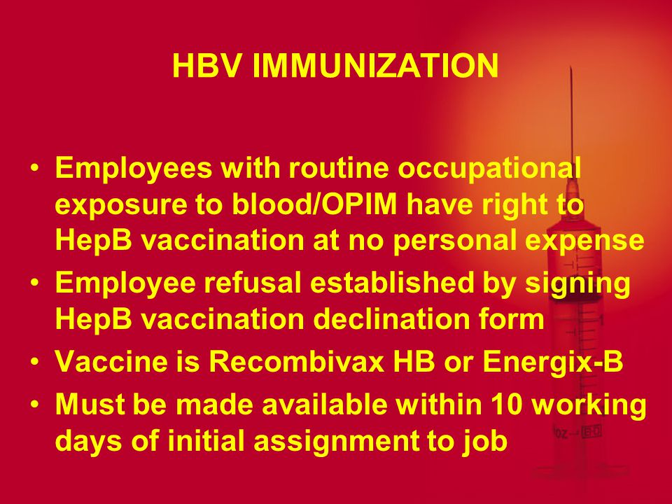 HBV POST-EXPOSURE PROPHYLAXIS & FOLLOW-UP No cure for HBV infection Post-exposure prophy-laxis should begin within 24 hours; no later than 7 days after exposure Exposed person should receive HBV vaccine Treatment requires health care provider OSHA requires treatment meet CDC's most recent guidelines HBV infection treatment may require liver transplant