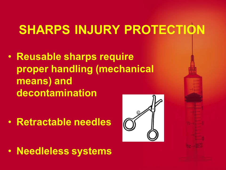SHARPS CONTAINERS MUST BE: closable and puncture resistant leak proof labeled or color-coded functional sufficient in number easily accessible and main- tainted in upright position replaced per agency policy NOT be overfilled