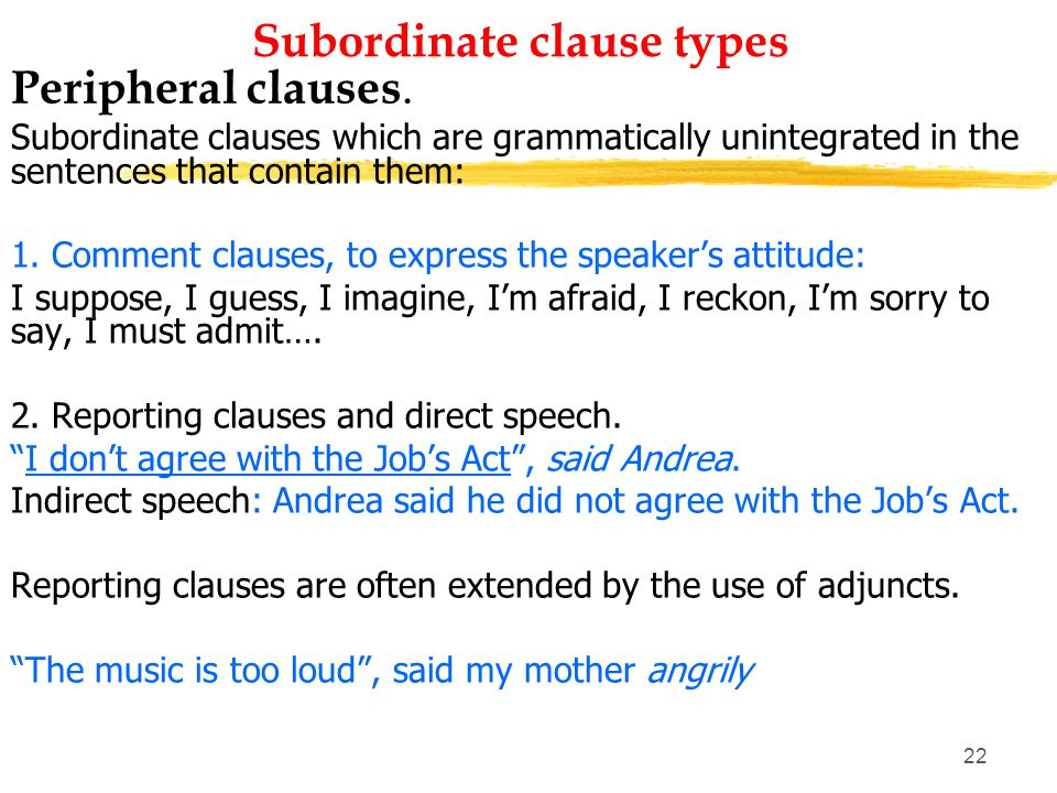 21 Subordinate clause types Clauses as sentence elements.