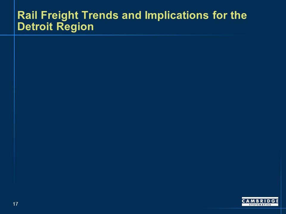 17 Rail Freight Trends and Implications for the Detroit Region