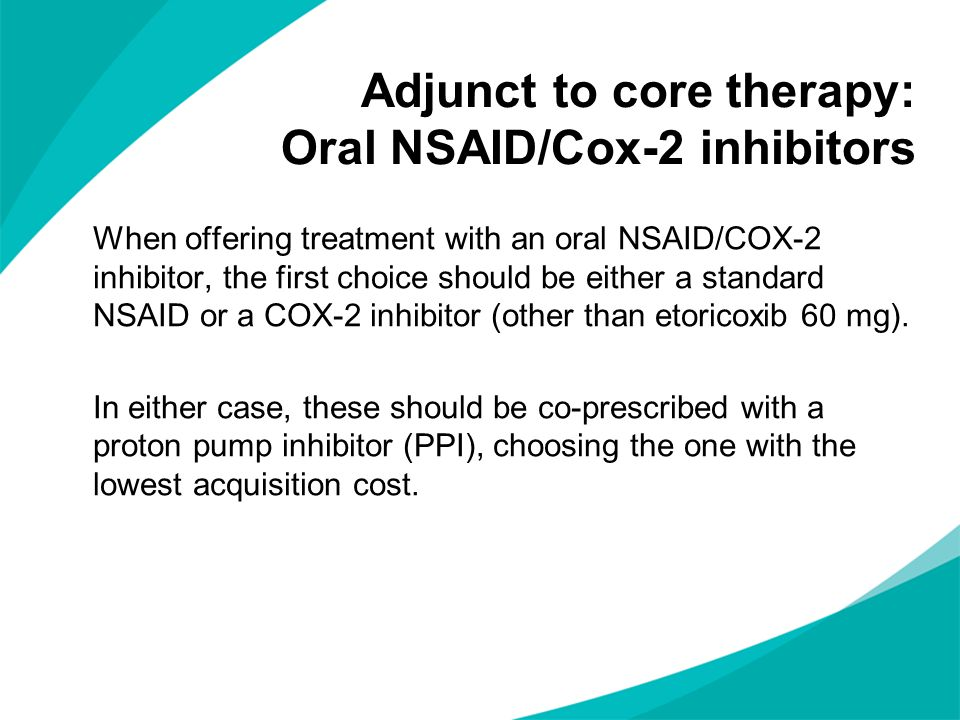 When offering treatment with an oral NSAID/COX-2 inhibitor, the first choice should be either a standard NSAID or a COX-2 inhibitor (other than etoric