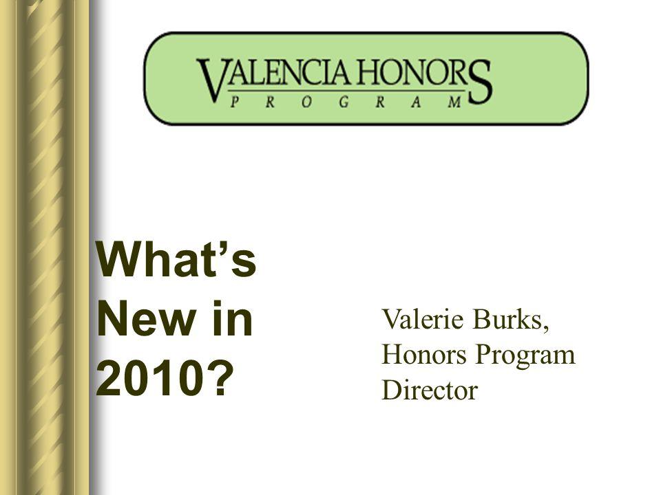 What's New in 2010 Valerie Burks, Honors Program Director