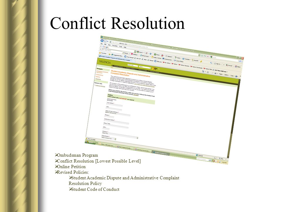 Conflict Resolution  Ombudsman Program  Conflict Resolution [Lowest Possible Level]  Online Petition  Revised Policies:  Student Academic Dispute and Administrative Complaint Resolution Policy  Student Code of Conduct