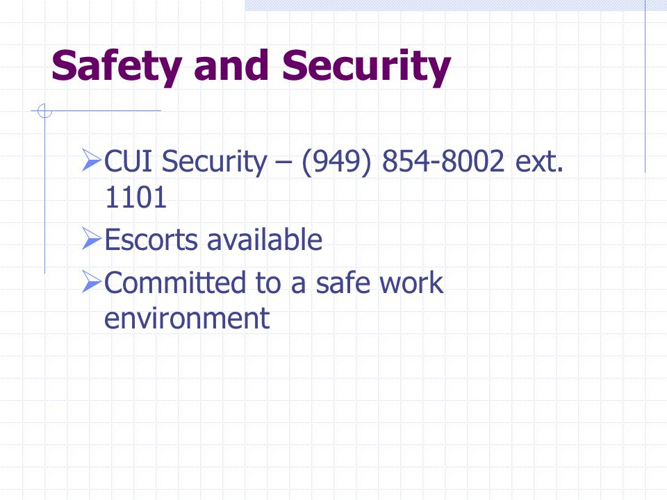 Safety and Security  CUI Security – (949) 854-8002 ext.