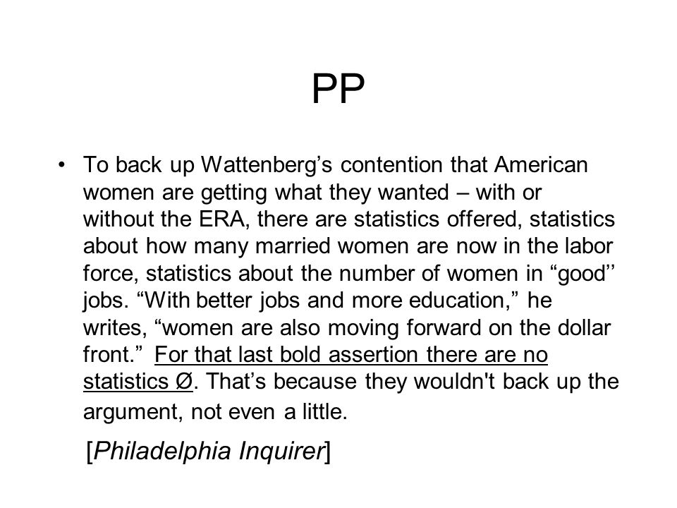PP To back up Wattenberg's contention that American women are getting what they wanted – with or without the ERA, there are statistics offered, statistics about how many married women are now in the labor force, statistics about the number of women in good'' jobs.