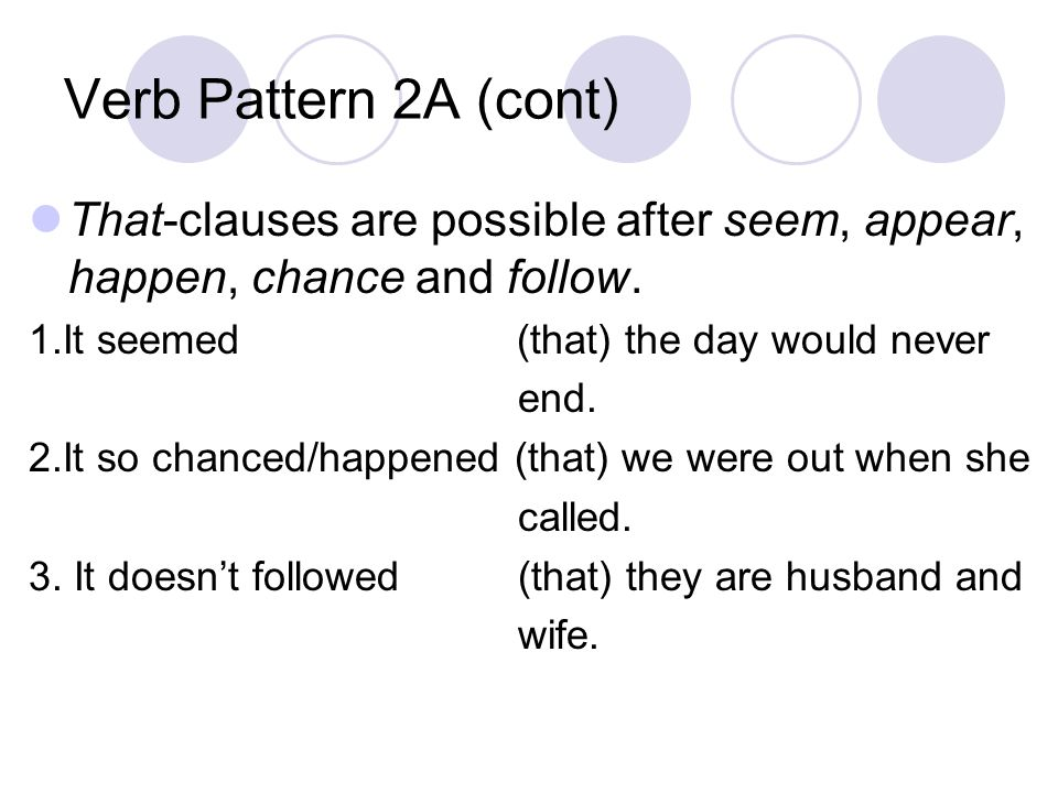 Verb Pattern 2B Verbs in this pattern are used with an adverbial adjunct of distance, duration, weight, cost, etc.