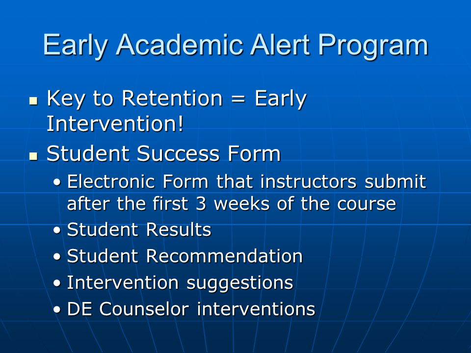 Early Academic Alert Program Key to Retention = Early Intervention.