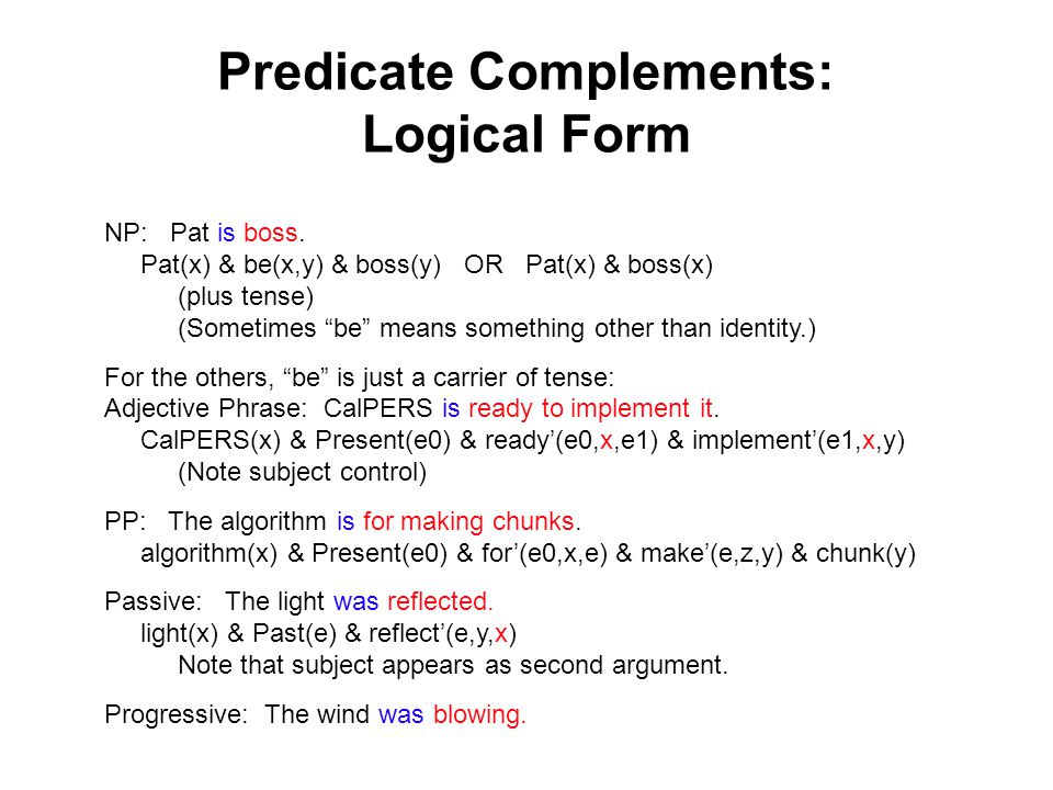 Predicate Complements: Logical Form NP: Pat is boss.