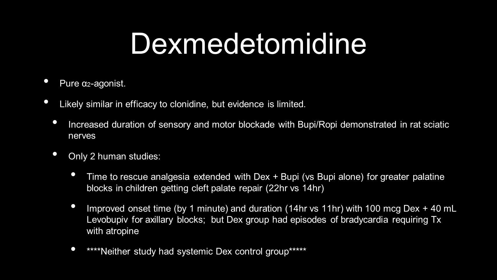 Dexmedetomidine Pure α 2 -agonist.