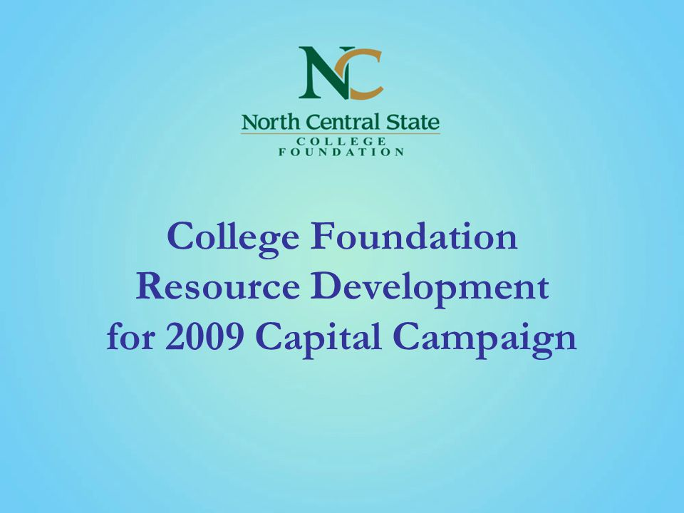 College Foundation Resource Development for 2009 Capital Campaign