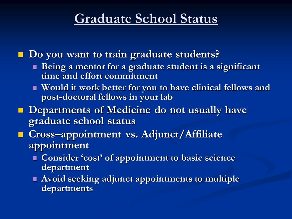 Graduate School Status Do you want to train graduate students.